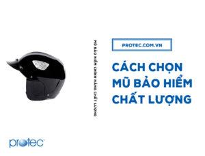 Hướng dẫn cách chọn mũ bảo hiểm chất lượng
