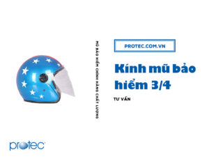 Danh sách các loại kính mũ bảo hiểm ¾ từ thương hiệu Protec