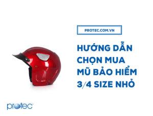 Hướng dẫn chọn mua mũ bảo hiểm 3/4 size nhỏ
