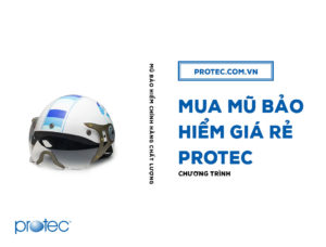 3 chương trình mua mũ bảo hiểm giá rẻ từ Protec