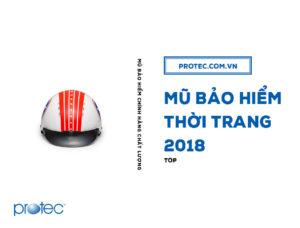 """5 mẫu mũ bảo hiểm thời trang Protec """"cực chất"""" 2018"""