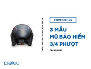 Kinh nghiệm lựa chọn mũ bảo hiểm 3/4 phượt: AN TOÀN – ĐẸP
