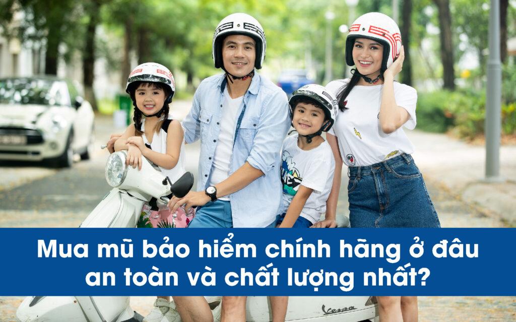 Mua mũ bảo hiểm chính hãng ở đâu an toàn và chất lượng nhất
