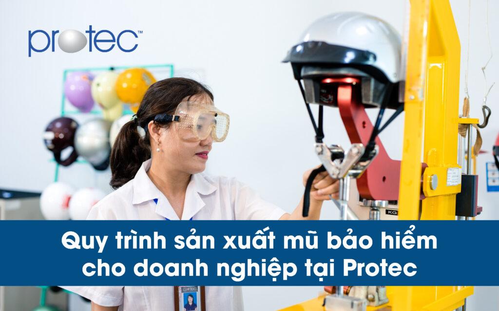 Quy trình sản xuất mũ bảo hiểm cho doanh nghiệp tại Protec