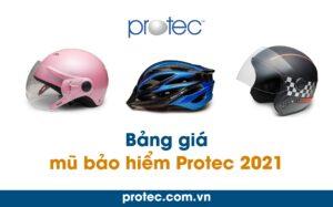 BẢNG GIÁ MŨ BẢO HIỂM PROTEC 2021